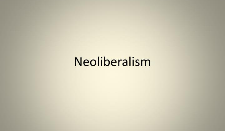 What Is Neoliberalism Anyway?